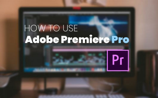 How to use Adobe Premiere Pro - Title Image