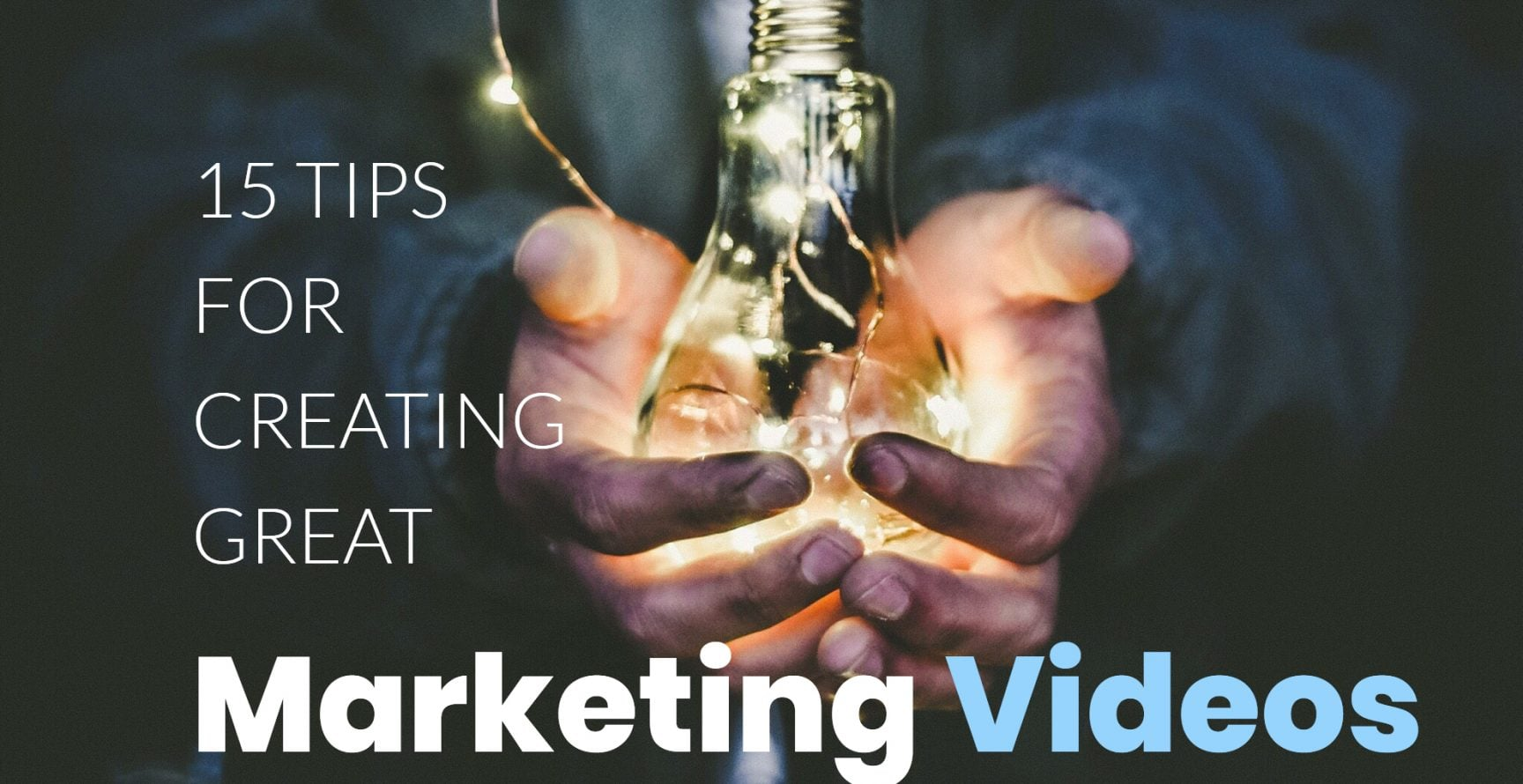 15 Tips for Creating Great Marketing Videos - Man holds light bulb