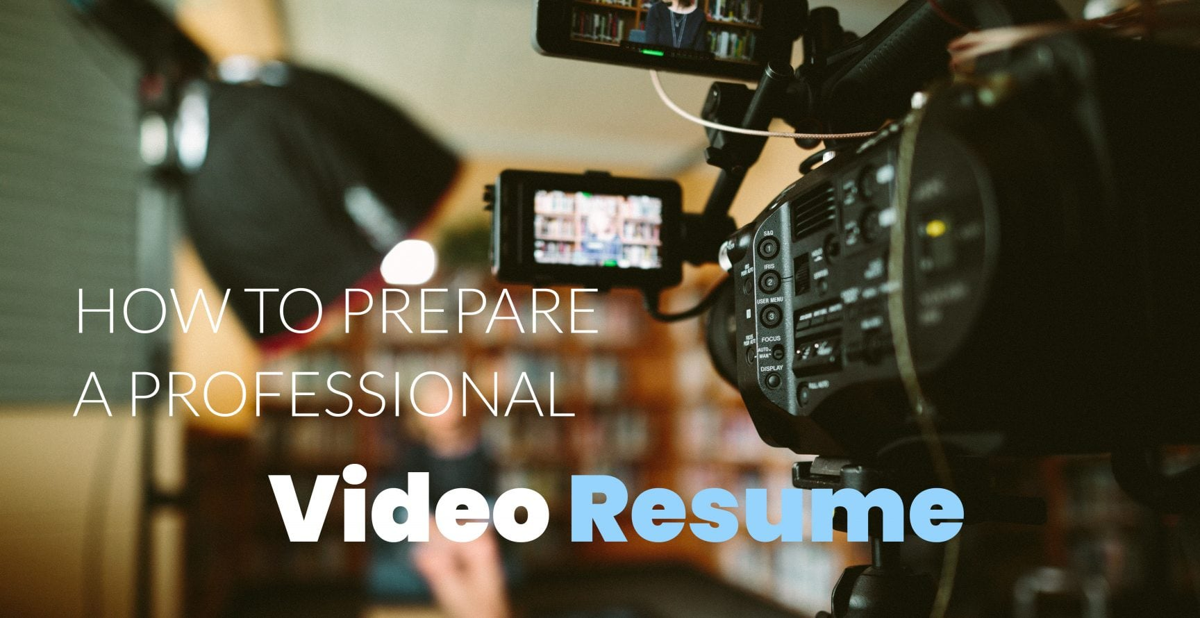 How to prepare a professional video resume - camera records woman